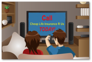 "Drawing of man and woman looking at TV screen. On the screen it says, ""Call Cheap Life Insurance R Us Today!"""